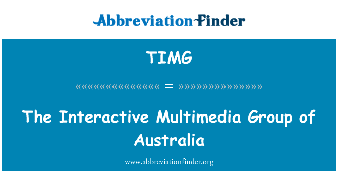 TIMG: The Interactive Multimedia Group of Australia