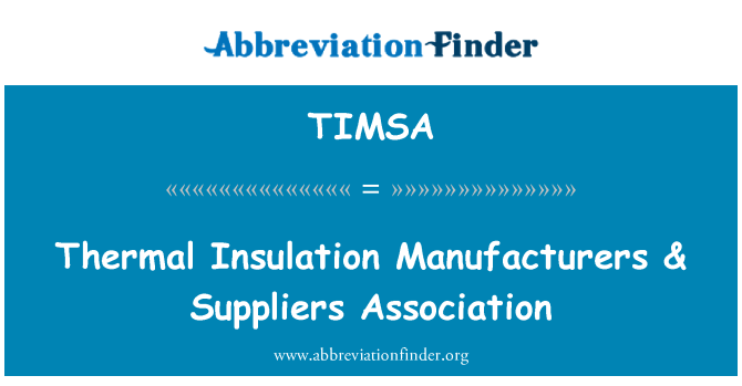 TIMSA: Thermal Insulation Manufacturers & Suppliers Association