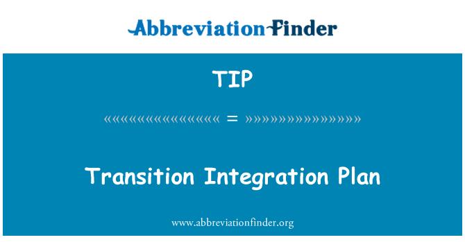 TIP: Pelan integrasi peralihan