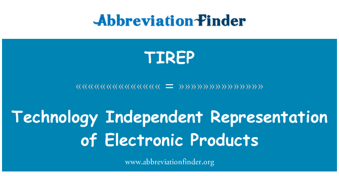 TIREP: Technology Independent Representation of Electronic Products