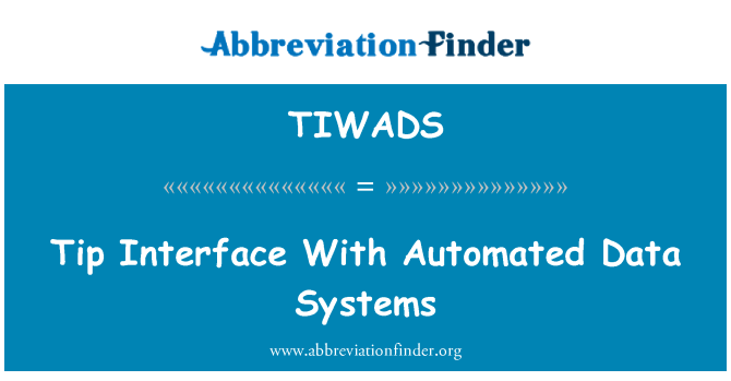 TIWADS: Tip Interface med automatiseret Data Systems