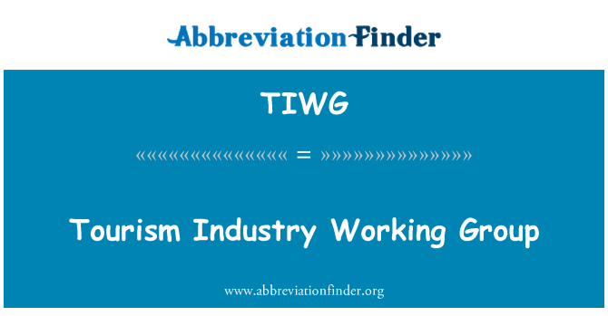 TIWG: Tourism Industry Working Group