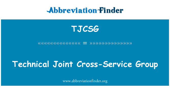 TJCSG: Technical Joint Cross-Service Group
