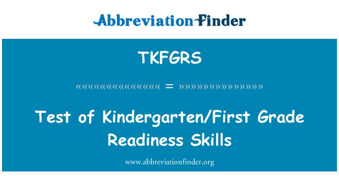 TKFGRS: Test of Kindergarten/First Grade Readiness Skills
