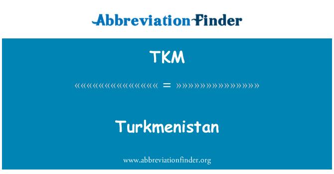 TKM: Turkmenistan