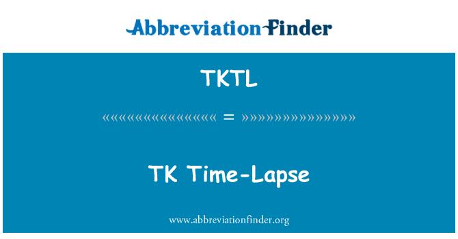 TKTL: TK time-lapse