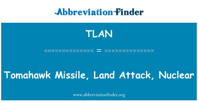 TLAN: Tomahawk misiles, ataque de tierra, Nuclear
