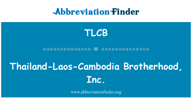 TLCB: Thailand-Laos-Cambodia Brotherhood, Inc.
