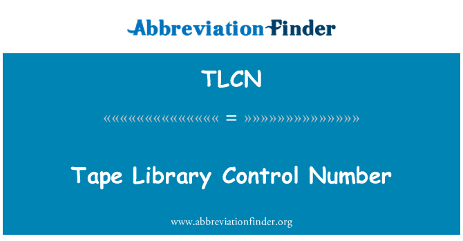 TLCN: Tape Library Control Number