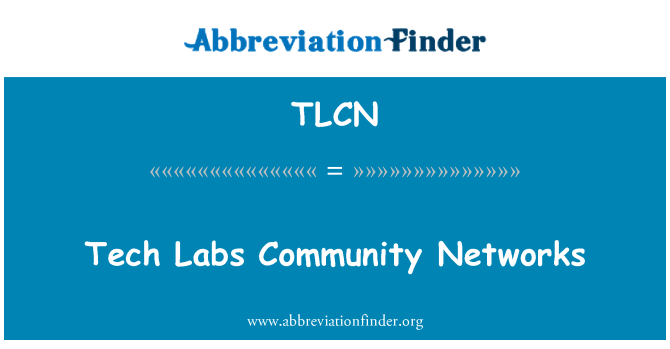 TLCN: Tech Labs Community Networks
