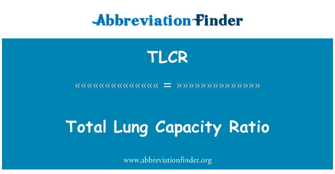 TLCR: Total Lung Capacity Ratio