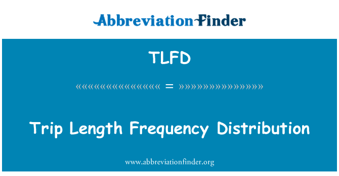 TLFD: Trip Length Frequency Distribution