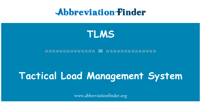 TLMS: Tactical Load Management System