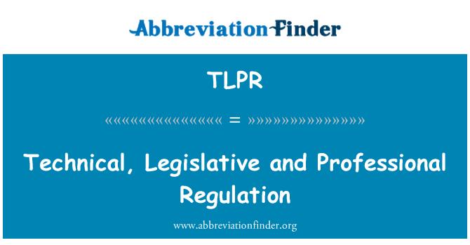 TLPR: Teknik, yasama ve profesyonel düzenleme