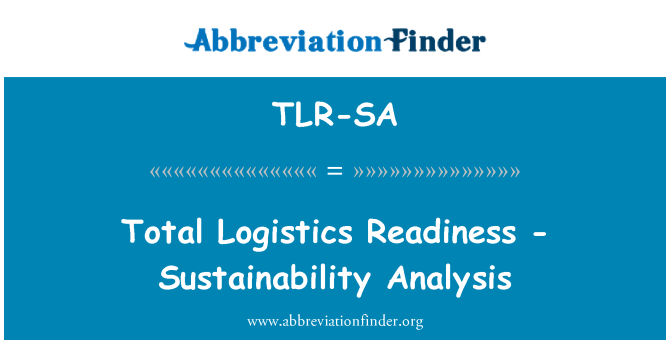 TLR-SA: Total Logistics Readiness - Sustainability Analysis