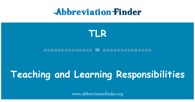 TLR: Teaching and Learning Responsibilities