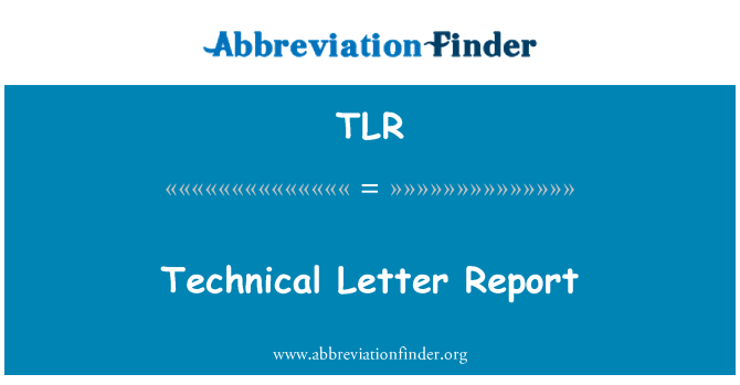 TLR: Technical Letter Report