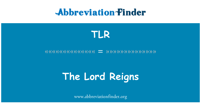 TLR: The Lord Reigns