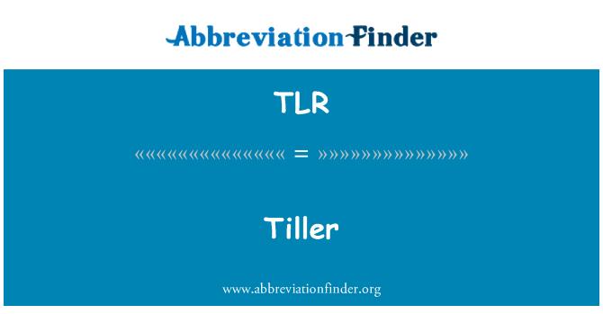 TLR: Tiller