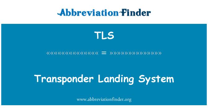 TLS: Transponder Landing System