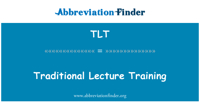 TLT: Traditional Lecture Training