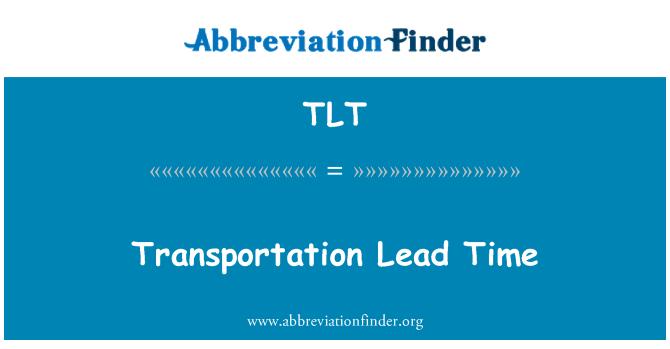 TLT: Transportation Lead Time