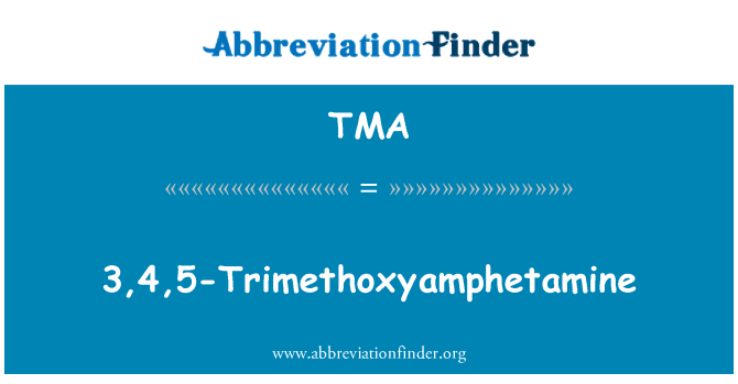 TMA: 3,4,5-Trimethoxyamphetamine