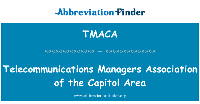 TMACA: Telecommunications Managers Association of the Capitol Area