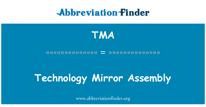 TMA: Technology Mirror Assembly