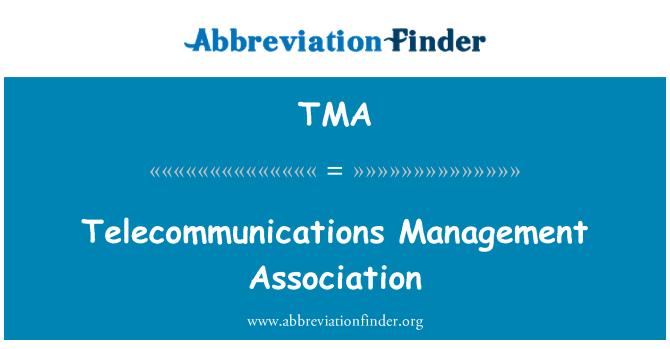 TMA: Telecommunications Management Association