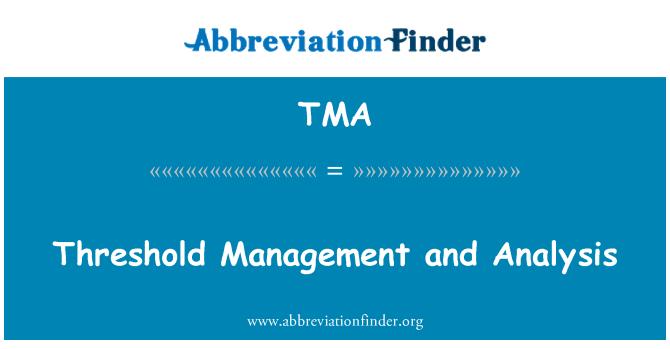 TMA: Threshold Management and Analysis