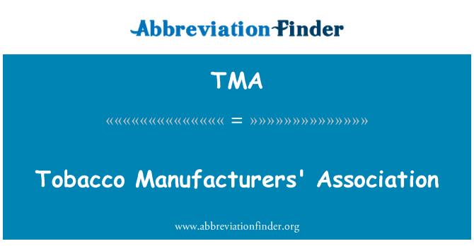 TMA: Tobacco Manufacturers' Association