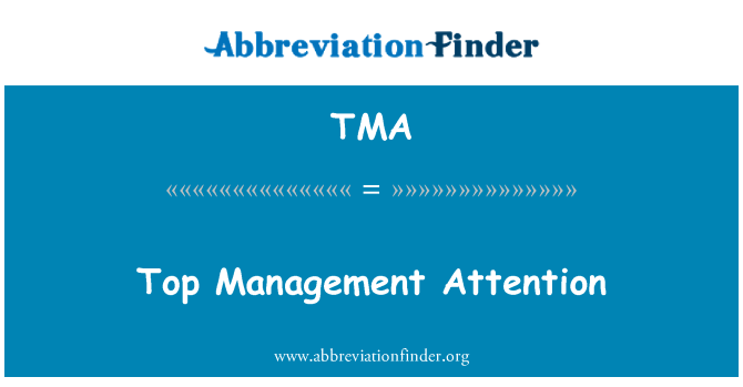 TMA: Top Management Attention