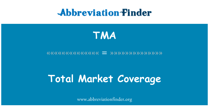 TMA: Total Market Coverage
