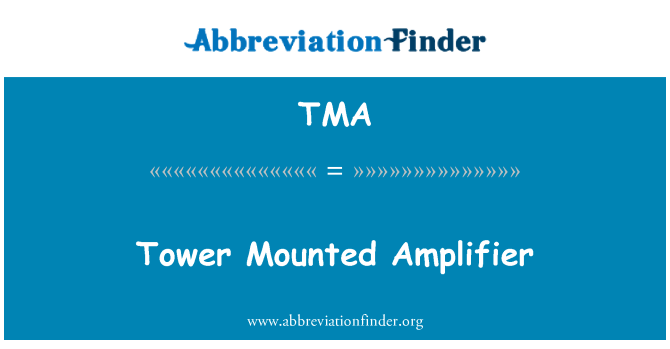 TMA: Tower Mounted Amplifier
