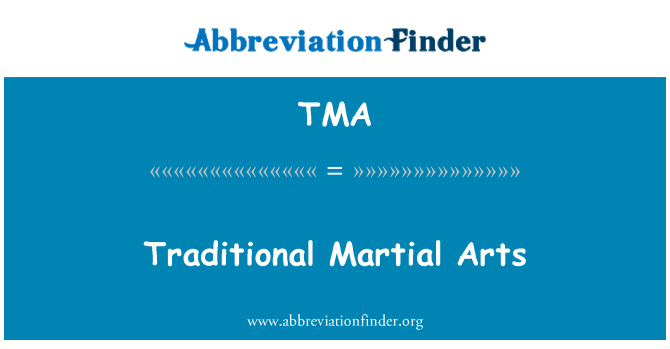 TMA: Traditional Martial Arts
