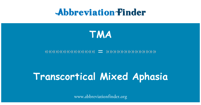 TMA: Transcortical Mixed Aphasia