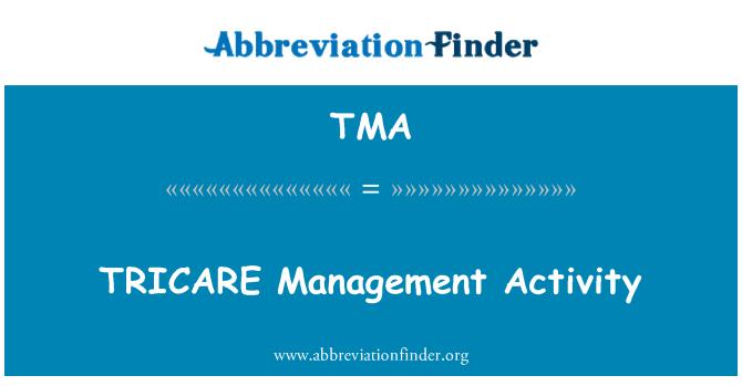 TMA: TRICARE Management Activity