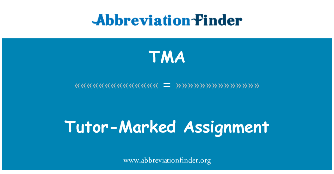 TMA: Tutor-Marked Assignment