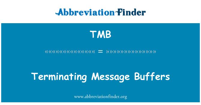 TMB: Terminating Message Buffers