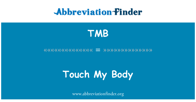 TMB: Touch My Body