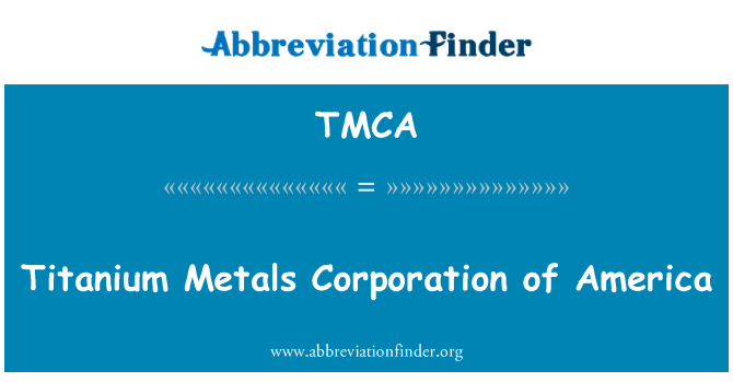 TMCA: Titanyum metaller Corporation of America