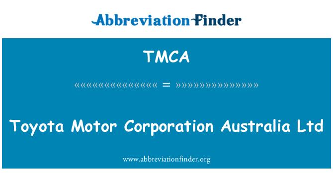 TMCA: Toyota Motor Corporation Avustralya Ltd