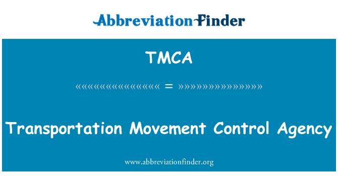 TMCA: Ulaşım hareketi kontrol ajansı