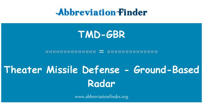 TMD-GBR: Theater Missile Defense - Ground-Based Radar