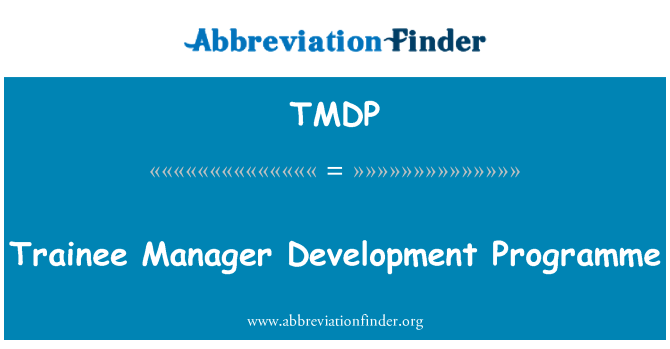 TMDP: Trainee Manager Development Programme