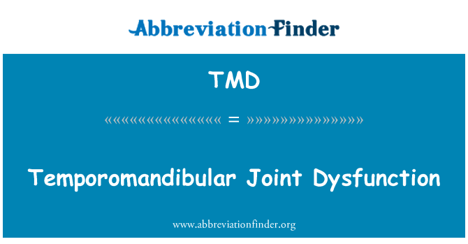 TMD: Temporomandibular Joint Dysfunction