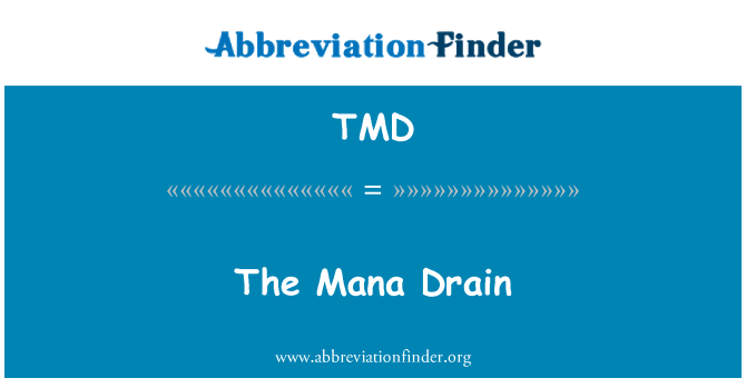 TMD: The Mana Drain