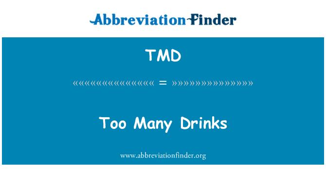 TMD: Too Many Drinks