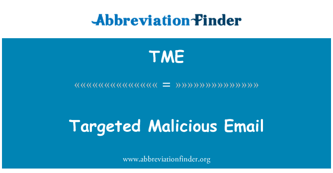 TME: Targeted Malicious Email